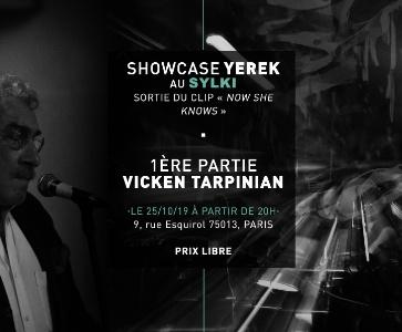 Showcase YEREK + Vicken Tarpinian // SYLKI