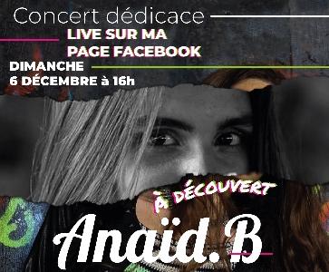 """Anaïd.B - Concert dédicace - Nouvel Album - LIVE FACEBOOK- """" À découvert """""""