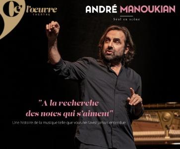 """André Manoukian - """" A la recherche des notes qui s'aiment """""""