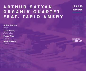 Arthur Satyan Organik Quartet feat. Tariq Amery