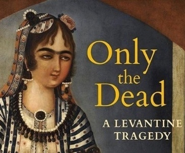 Book Launch | Only the Dead: A Levantine Tragedy By T.J. Gorton