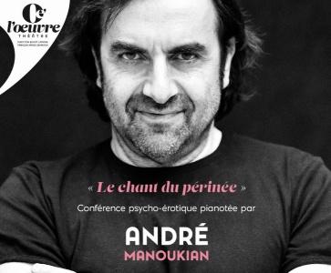 """André Manoukian - """"Le Chant du Périnée"""""""