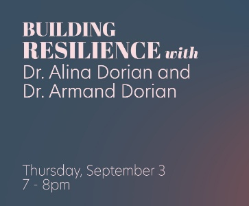 Building Resilience with Dr. Alina Dorian and Dr. Armand Dorian