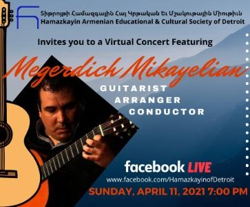 Megerdich Mikayelian - Facebook LIVE Virtual Concert - Sunday, April 11 at 7:00 pm EST.