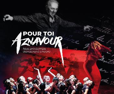 Nouveau spectacle Cie Yeraz : POUR TOI AZNAVOUR, nos printemps danseront encore...