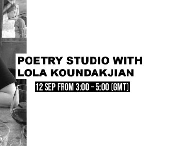 Poetry studio with Lola Koundakjian