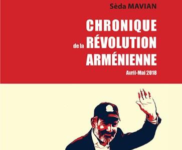 « Chronique de la révolution arménienne » par Séda Mavian