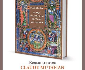 "Présentation du livre de Claude Mutafian : ""La saga des arméniens de l'Ararat aux Carpates"""