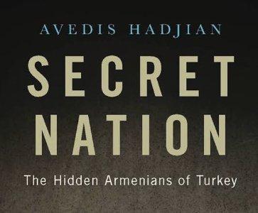 Secret Nation: The Hidden Armenians of Turkey - Avedis Hadjian