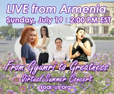 SOAR 'From Gyumri to Greatness' Virtual Summer Concert