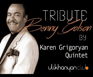 Tribute to Benny Golson by Karen Grigoryan Quintet