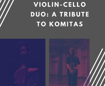 Violin-cello duo: a tribute to Komitas