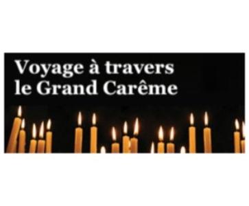 Voyage à Travers Le Grand Carême